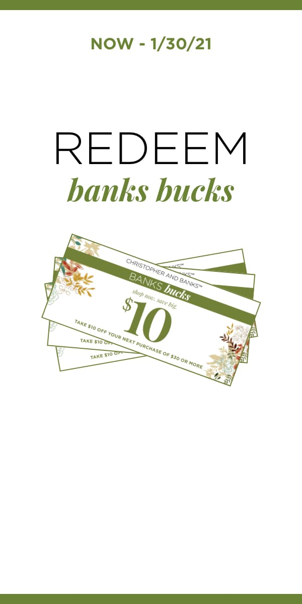 Now - 1/30/21: Banks Bucks Redeem. Learn More.
