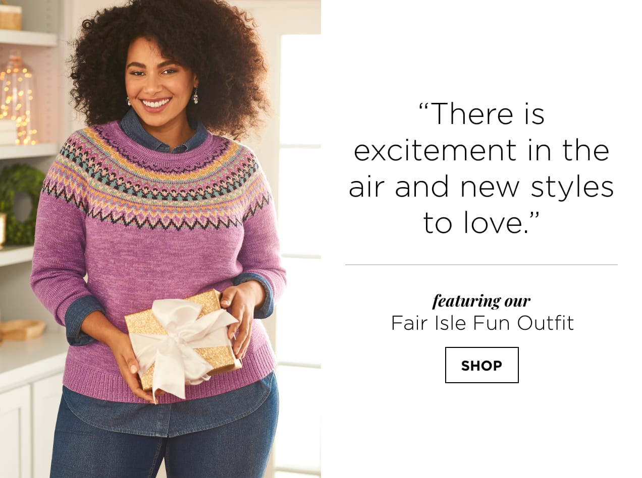 """There is excitement in the air and new styles to love."" featuring our Fair Isle Fun Outfit. SHOP."
