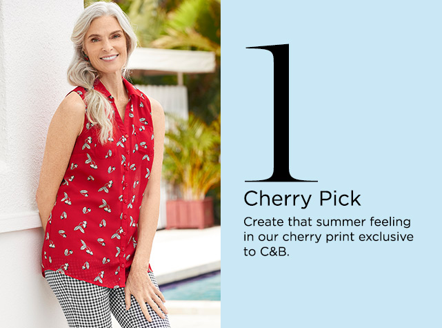 1. Cherry Pick. Create that summer feeling in our cherry print exclusive to Christopher & Banks.