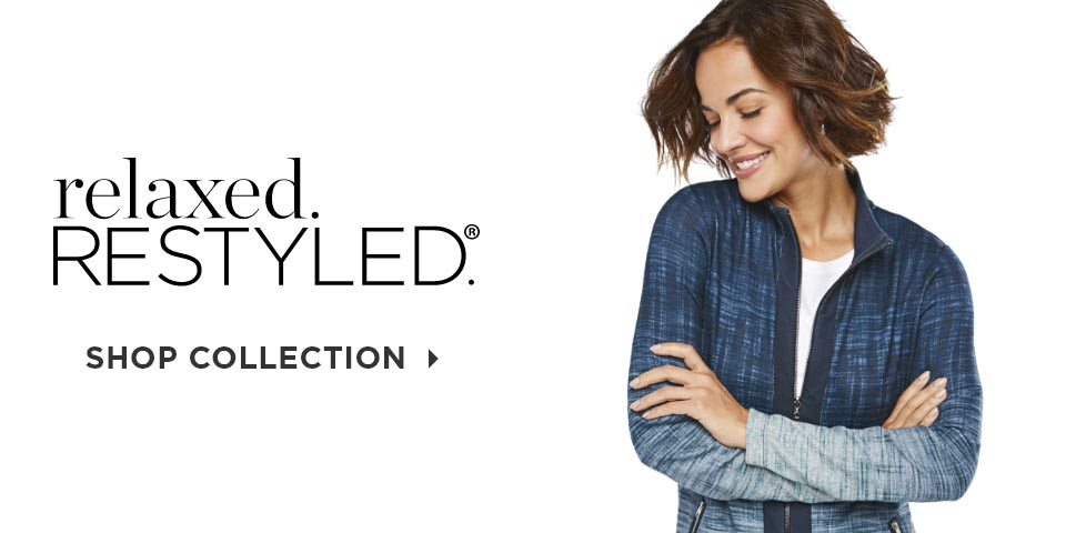 relaxed.Restyled.®. Shop Collection.