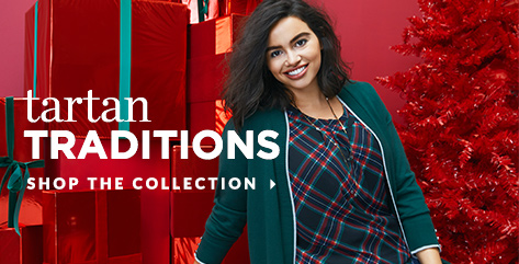 Tartan Traditions. Shop the Collection.