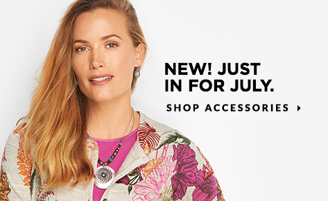 New! Just In For July. Shop Accessories.