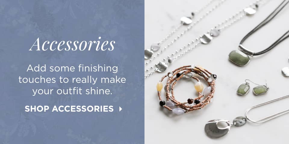 Accessories: Add some finishing touches to really make your outfit shine. Shop Accessories.
