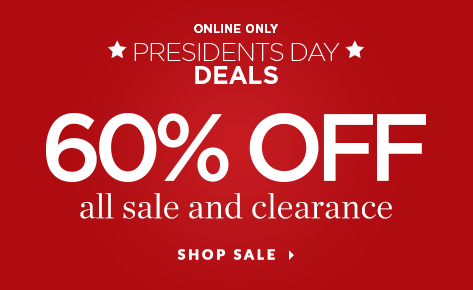Online Only: ★ President's Day  Deals★! 60% Off All Sale and Clearance! Shop Sale.