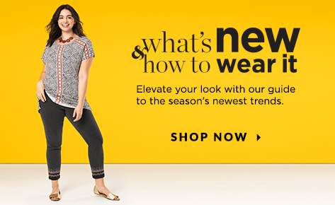 What's New & How To Wear It: Elevate your look with our guide to the season's newest trends. Shop Now.