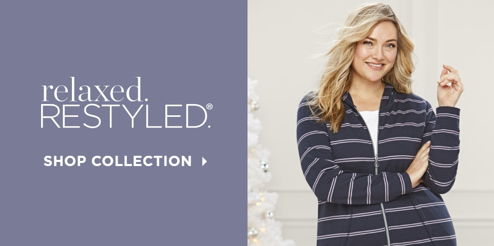 relaxed.Restyled.®. Shop Collection