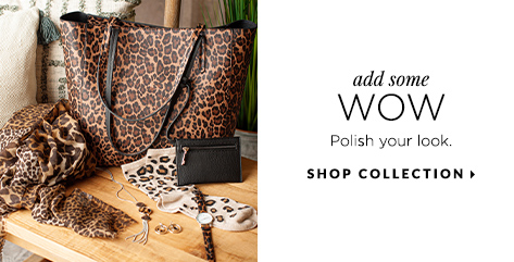 "Add Some ""Wow"": Polish your look. Shop Collection."