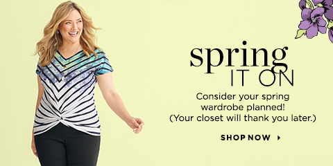 Spring It On. Consider your spring wardrobe planned! (Your closet will thank you later.) Shop Now.