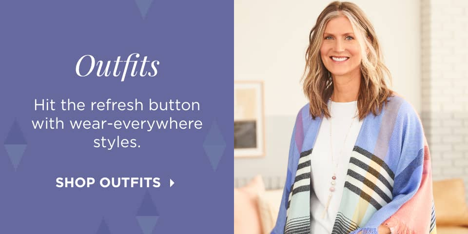 Outfits: Hit the refresh button with wear-everywhere styles. Shop Outfits.