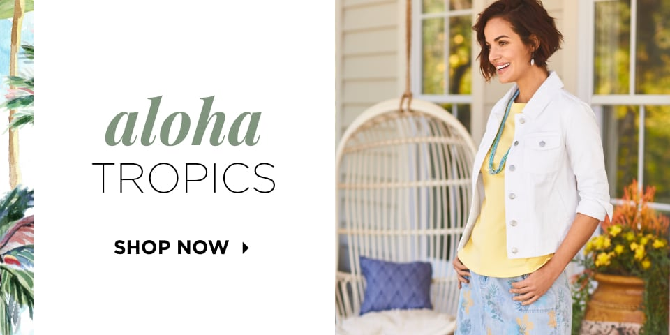 Aloha Tropics. Shop Now.