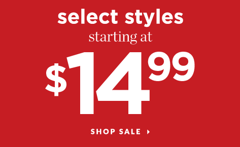 Select Styles starting at $14.99! Shop Sale.