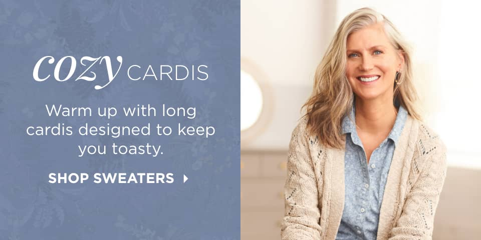 Cozy Cardis: Warm up with long cardis designed to keep you toasty. Shop Sweaters.