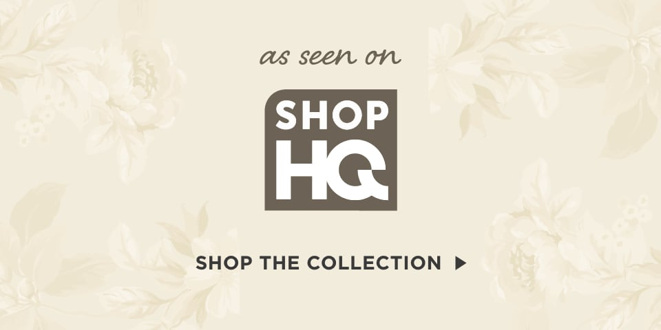 As Seen On ShopHQ! Shop the Collection.