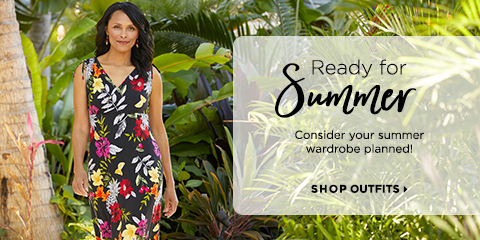 Ready For Summer. Consider your summer wardrobe: planned! Shop Outfits.