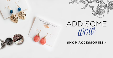 "Add some ""Wow""! Shop Accessories."