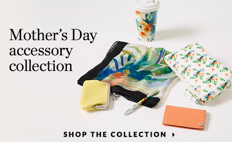 Mother's Day Accessory Collection. Shop The Collection.