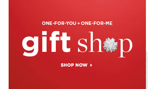One-For-You + One-For-Me Gift Shop: Shop Now.