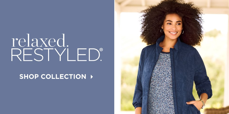 relaxed.Restyled.® Shop Collection.