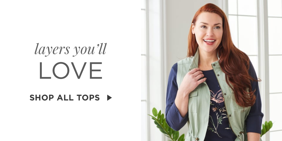 Layers You'll Love. Shop all tops.