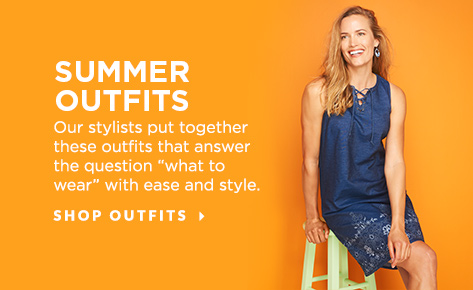"Summer Outfits: Our stylists put together these outfits tht answer the question ""What to Wear"" with ease and style. Shop Outfits."