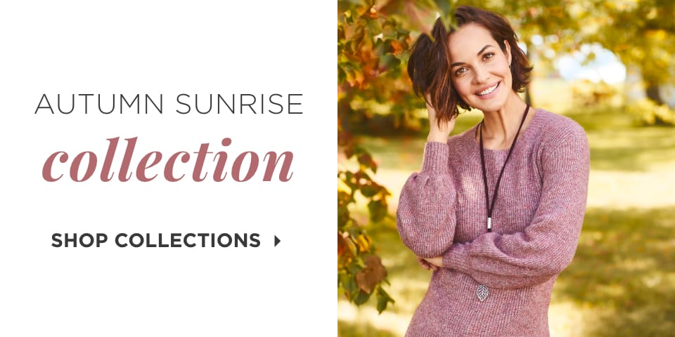 Autumn Sunrise Collection. Shop Collections.