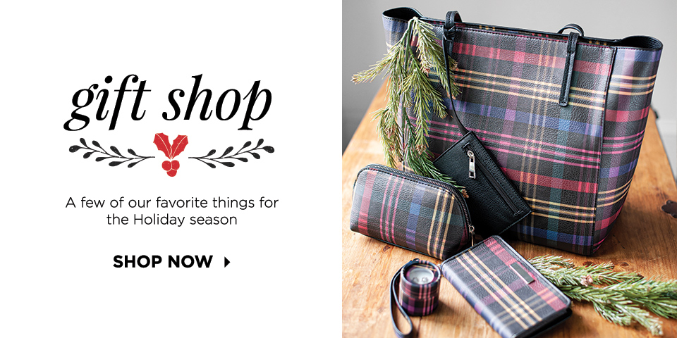 Gift Shop: A few of our favorite things for the Holiday season. Shop Now.