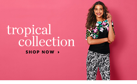 Tropical Collection. Shop Now.
