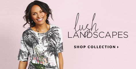 Lush Landscapes. Shop Collection.