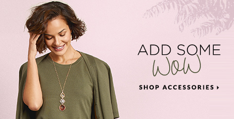 Add Some WOW: Shop Accessories.