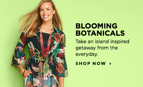 Blooming Botanicals: Take an island-inspired getaway from the everyday. Shop Now.
