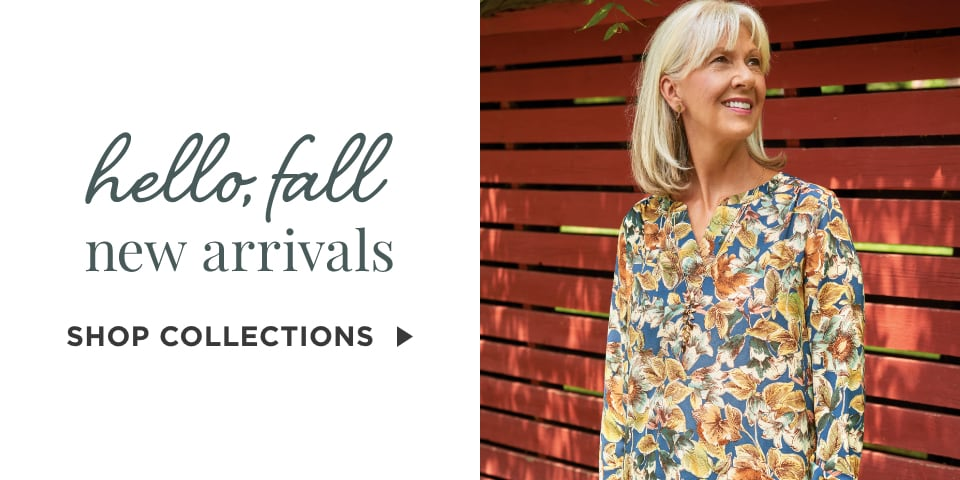 Hello, Fall New Arrivals. Shop Collections.