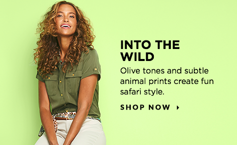 Into The Wild: Olive tones and subtle animal prints create fun, safari style. Shop Now.