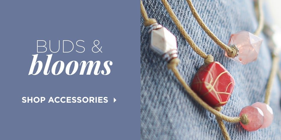 Buds & Blooms. Shop Accessories