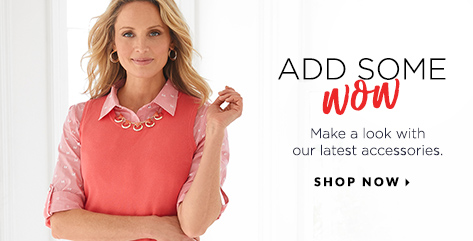 """Add some """"Wow""""! Make a look with our latest sensations! Shop Now."""