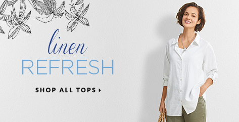 Linen Refresh. Shop All Tops.