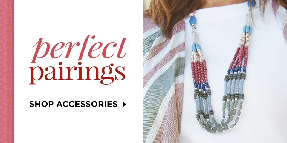Perfect Pairing. Shop Accessories.